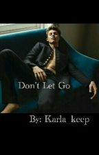 Don't Let Go (BoyxBoy) by Karla_keep