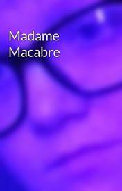 Madame Macabre by DannyEpoch