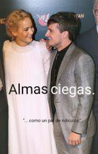 Almas Ciegas. by Fa-Madeline