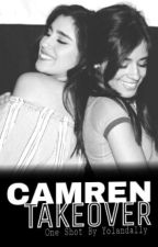 Camren Takeover - One Shot by Yolandally
