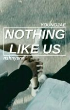 Nothing Like Us {youngjae ff} by nishinoyasann