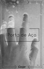 Porta de Aço (Conto) by Geesse