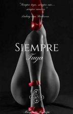 Siempre Tuya (Pausada) by MargaritaRestrepo7