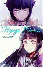 Reborn As The Hyuga Princess {Naruto Fanfic} by Callella19