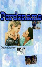 PERDONAME(Mambar) by UnaLocaEsctritora14
