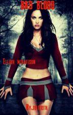 BAD BLOOD  ( Elijah Mikaelson )PAUSADA TEMPORALMENTE  by julierth