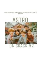 ✨ASTRO✨ → ☾˚ON CRACK°☽#2 by booxhyl