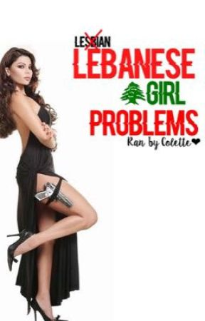 Lebanese girl problems  by dancingwithMj