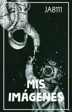 Mis Imágenes. by JA8111