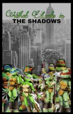 What Lurks In The Shadows [A Tmnt Girls Love Story]  by Cyberfoxcos