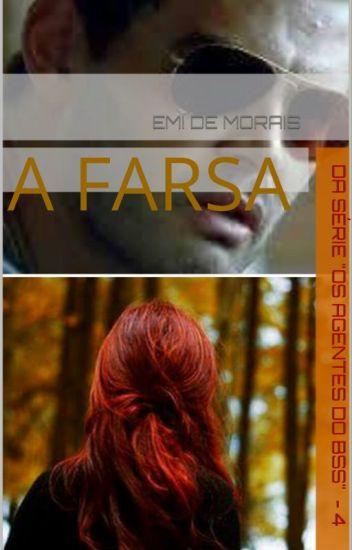 Os Agentes do BSS - Livro IV - A Farsa