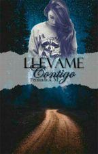 Llevame Contigo by FernandaAravena17