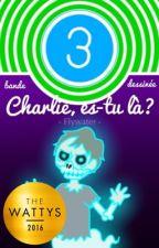 [BD] Charlie, es-tu là? by Flywater