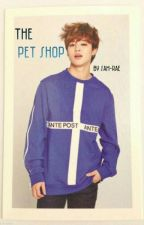 The Pet Shop (Jimin X Reader)  by Sam-Rae