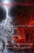 Angel to Demon (Percy Jackson Fan Fiction) by Syd7024