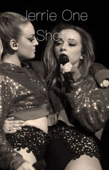 Jerrie one shots