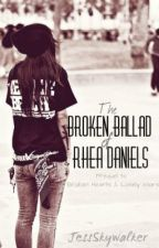 The Broken Ballad of Rhea Daniels(girlxgirl) [ON HOLD] by JessSkywalker