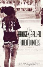 The Broken Ballad of Rhea Daniels(girlxgirl) [ON HOLD] by JessSkywalker
