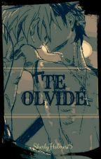 OLVIDADO (Studoc/Terminado) by SherlyHolmes15