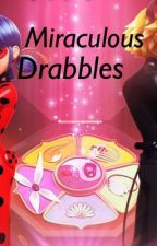 Miraculous Drabbles by TheBlueMiraculer