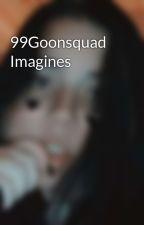 99Goonsquad Imagines by hunterrowlands-gf