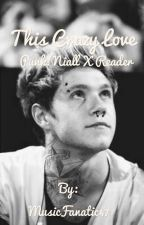 This Crazy Love ~Punk!Niall Horan X Reader by MusicFanatic47
