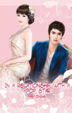 In a Relationship with a Kpop Star by Pinky_CLover
