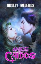 Anjos Caídos by NicollyMedeiros0