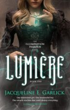 Lumiere: A Steampunk Fantasy: Book 1, The Illumination Paradox Series by jacquelinegp