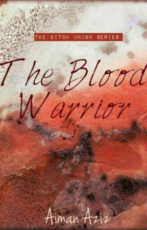 The Bitch Union Series:The Blood Warrior by CaptFluffButt