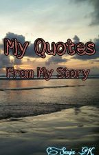 My Quotes From My Story  by senjaK