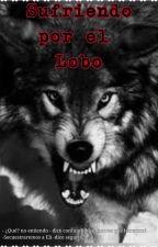 Sufriendo por el Lobo by JessiiMerida