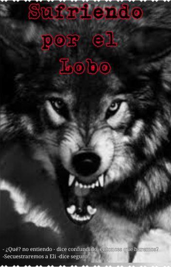 Sufriendo por el Lobo