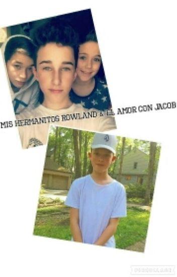 Mis hermanitos Rowland y el amor con Jacob