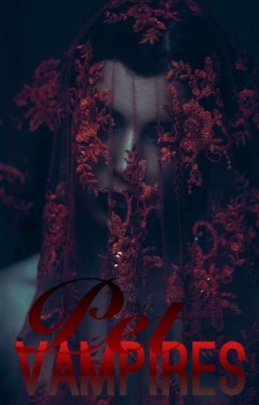 Vampires Pet [EDITING]