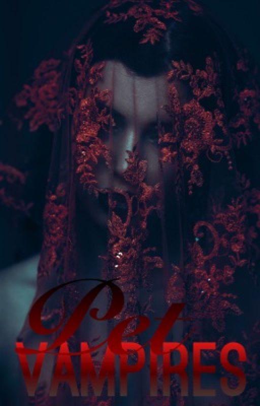 Vampires Pet [EDITING] by HorseRiderOfBooks