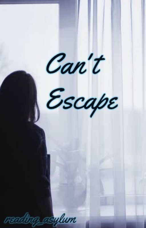 Can't Escape by reading_asylum