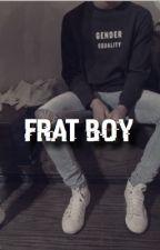 Frat Boy ; J.g  by itsluhsbbg