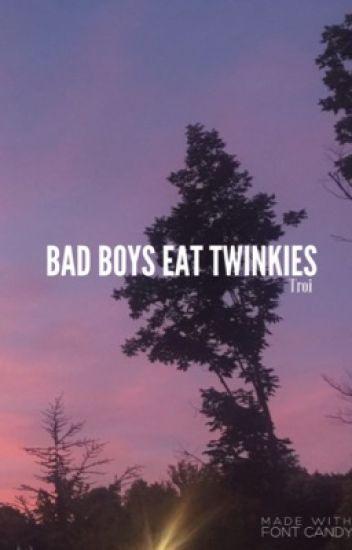 Bad Boys Eat Twinkies || (bottom!Harry)
