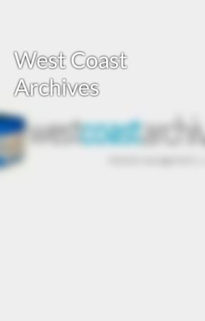 West Coast Archives by westcoastarchives