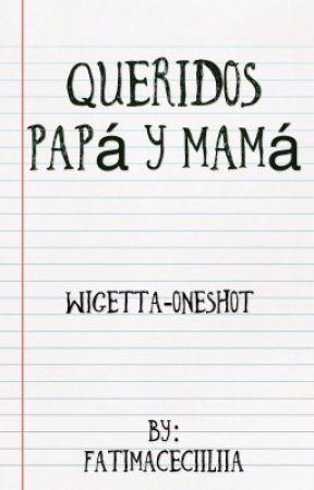 Queridos Papá y Mamá (Wigetta)(One-shot) by fatimaceciiliia