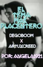 El Tema Más Placentero (DeGoBooM x ArtuxCreed) by Angela1921