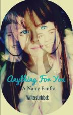 Anything For You     *Completed* by WritersUnblock