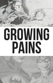 Growing Pains. by robin346