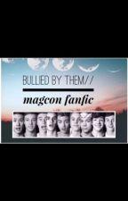Bullied by them// magcon boys by amgirl132