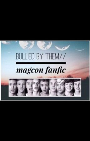 Bullied by them// magcon boys by amgirl132