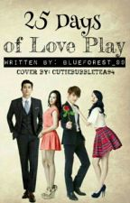 25 Days Of Love Play by BlueForest_99