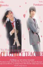 Series // My Lovely Teacher (Slow Update) by lovelyharuna