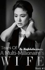 Tears Of A Multi-millionaire's Wife by KimFabulous18
