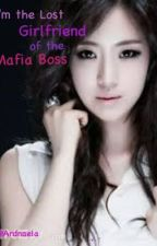 I'm the Lost Girlfriend of the Mafia Boss by Ardnaela